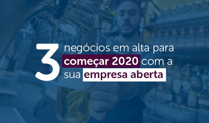 3 negócios em alta para começar 2020 com a sua empresa aberta