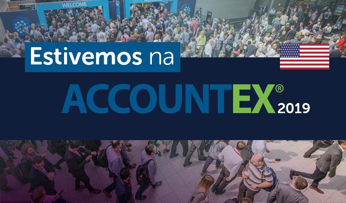 Accountex 2019, por dentro das melhores soluções contábeis do mundo